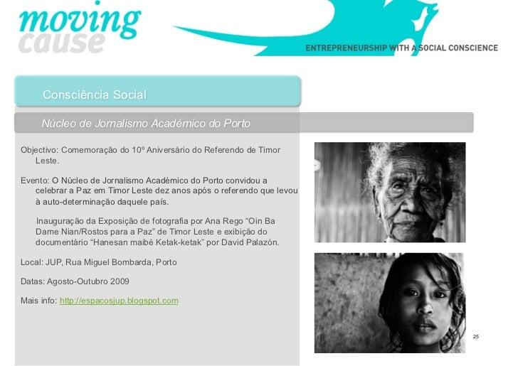 Consciência Social     Núcleo de Jornalismo Académico do PortoObjectivo: Comemoração do 10º Aniversário do Referendo de Ti...