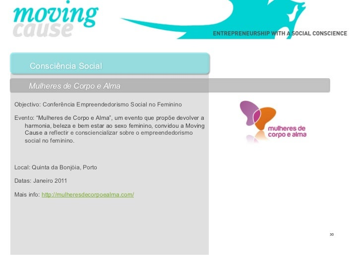 "Consciência Social     Mulheres de Corpo e AlmaObjectivo: Conferência Empreendedorismo Social no FemininoEvento: ""Mulheres..."