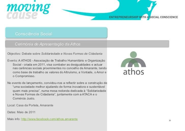 Consciência Social     Cerimónia de Apresentação da AthosObjectivo: Debate sobre Solidariedade e Novas Formas de Cidadania...
