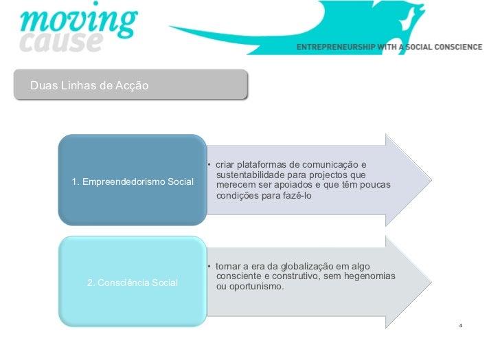 Duas Linhas de Acção                                   • criar plataformas de comunicação e                              ...