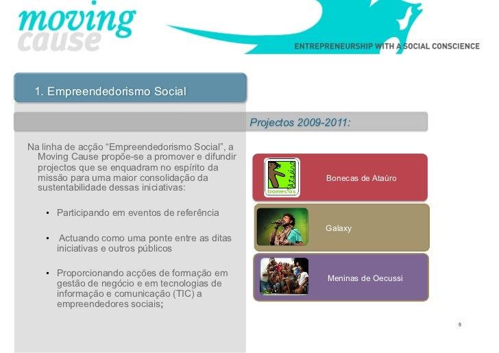 """1. Empreendedorismo Social                                                 Projectos 2009-2011:Na linha de acção """"Empreend..."""