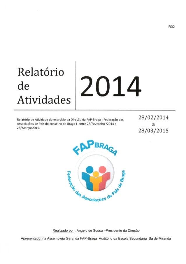 R02  Relatório  m ,2o14  Atividades     Relatório de Atividade do exercício da Direção da FAP-Braga (Federação das  O  Ass...