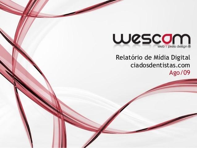 Relatório de Mídia Digital ciadosdentistas.com Ago/09