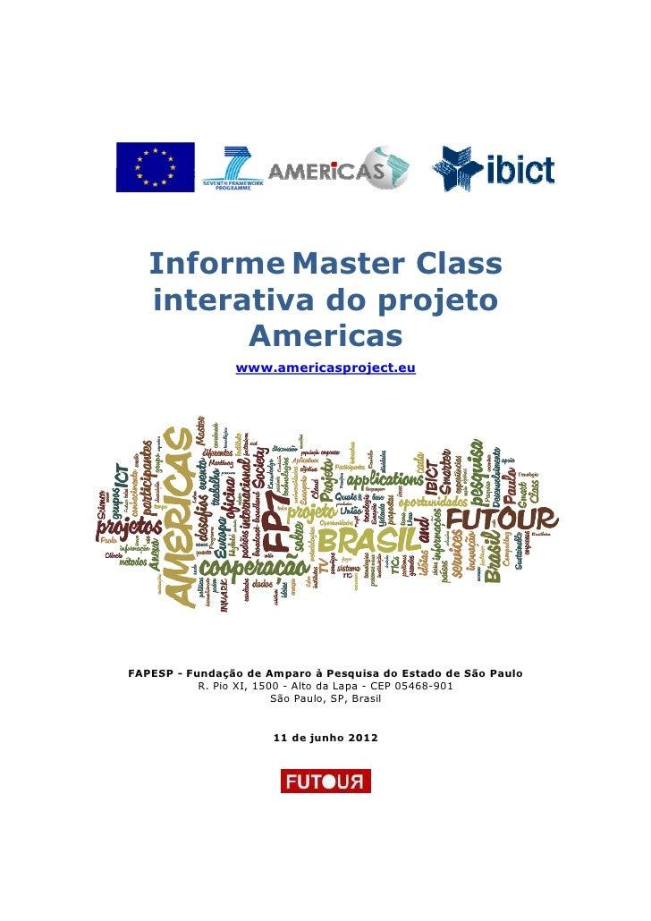 Informe Master Class   interativa do projeto         Americas                www.americasproject.euFAPESP - Fundação de Am...