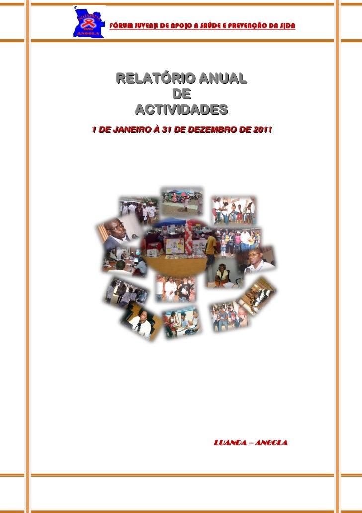 FÓRUM JUVENIL DE APOIO A SAÚDE E PREVENÇÃO DA SIDA     RELATÓRIO ANUAL            DE       ACTIVIDADES1 DE JANEIIRO À 31 D...