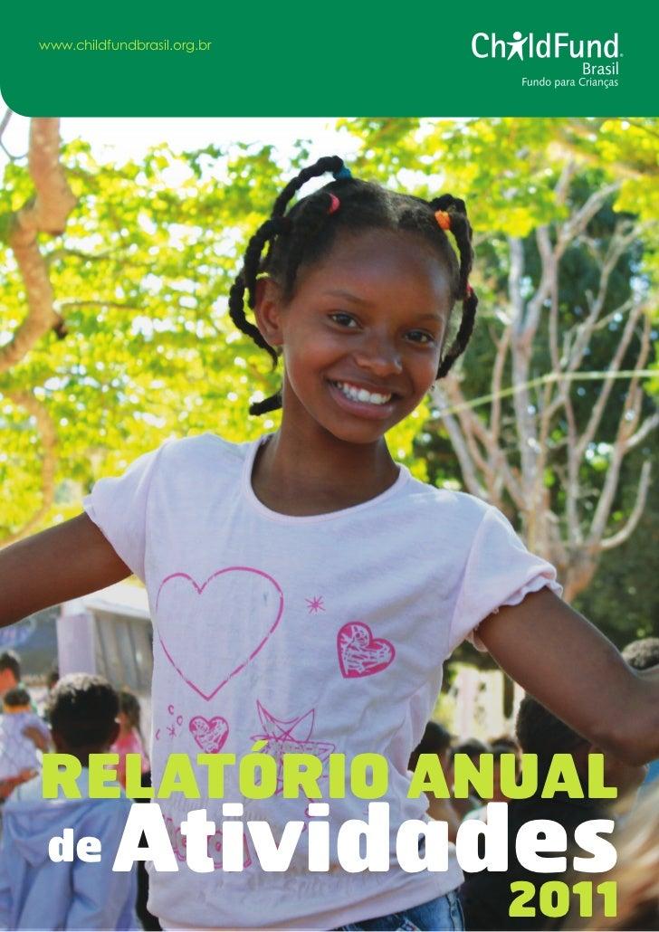 www.childfundbrasil.org.brRELATÓRIO ANUAL de       Atividades                  2011