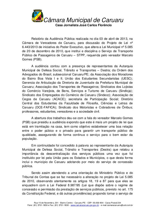 Câmara Municipal de CaruaruCasa Jornalista José Carlos FlorêncioRua 15 de Novembro, 201 - Bairro Centro - Caruaru-PE - CEP...