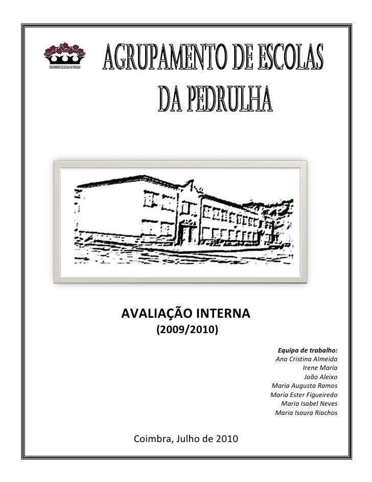 AVALIAÇÃO INTERNA     (2009/2010)                            Equipa de trabalho:                           Ana Cristina Al...