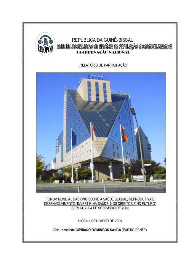 REPÚBLICA DA GUINÉ-BISSAU COORDENAÇÃO NACIONAL RELATÓRIO DE PARTICIPAÇÃO  FORUM MUNDIAL DAS ONG SOBRE A SAÚDE SEXUAL, REPR...