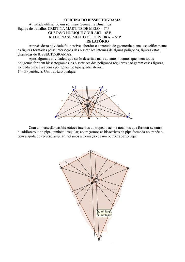 OFICINA DO BISSECTOGRAMA         Atividade utilizando um software Geometria Dinâmica Equipe de trabalho: CRISTINA MARTINS ...