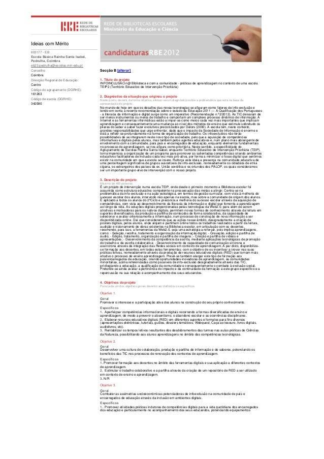 Ideias com Mérito603177 - EBEscola Básica Rainha Santa Isabel,Pedrulha, Coimbraeb23.pedrulha@escolas.min-edu.ptConcelho:  ...