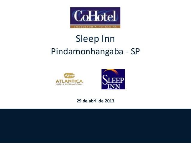 Sleep Inn Pindamonhangaba - SP  29 de abril de 2013