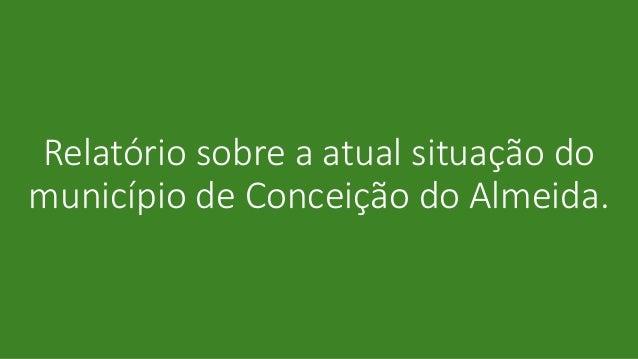 Relatório sobre a atual situação do município de Conceição do Almeida.