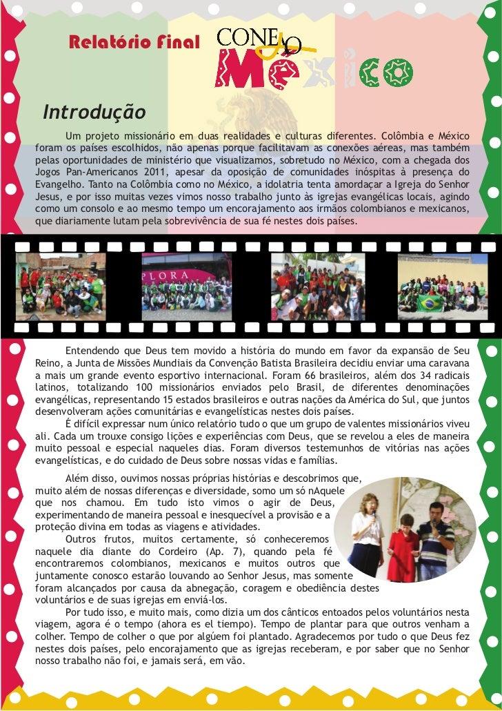Relatório Final Introdução       Um projeto missionário em duas realidades e culturas diferentes. Colômbia e Méxicoforam o...