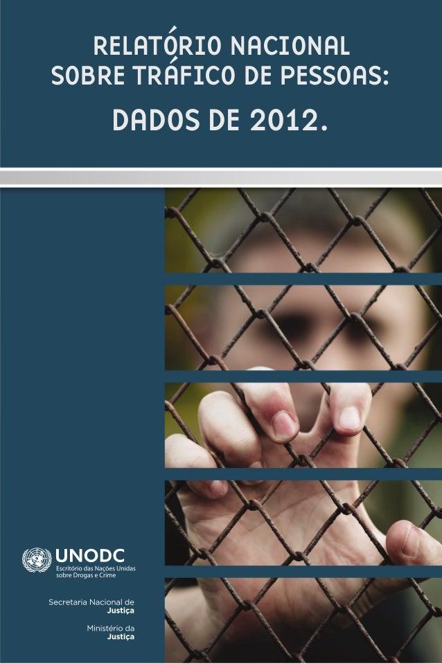 RELATÓRIO NACIONAL SOBRE TRÁFICO DE PESSOAS: DADOS DE 2012.