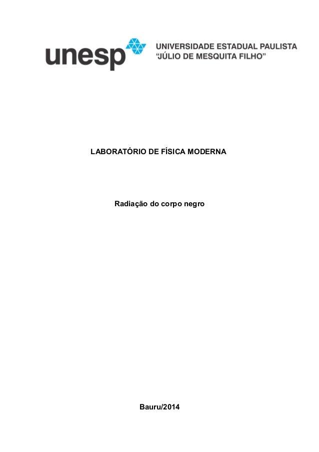 LABORATÓRIO DE FÍSICA MODERNA  Radiação do corpo negro  Bauru/2014