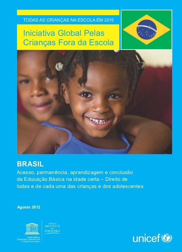 TODAS AS CRIANÇAS NA ESCOLA EM 2015                                                    Iniciativa Global Pelas            ...