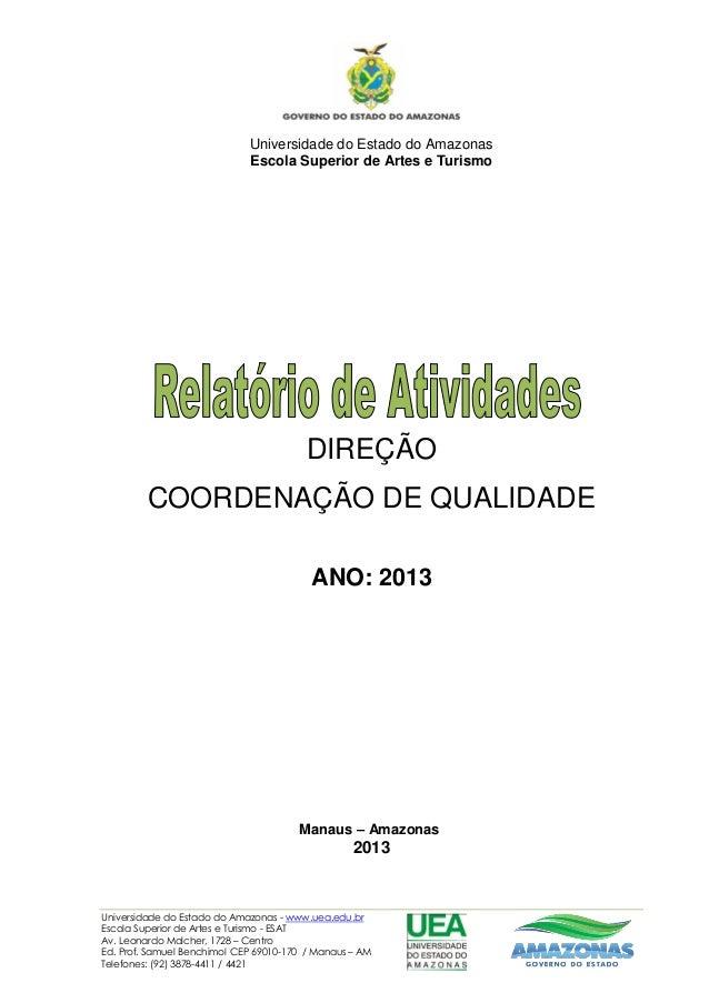 Universidade do Estado do Amazonas Escola Superior de Artes e Turismo  DIREÇÃO COORDENAÇÃO DE QUALIDADE ANO: 2013  Manaus ...
