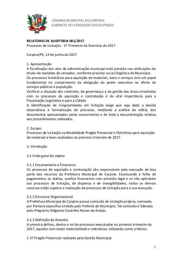 1  CÂMARAMUNICIPALDOCARPINA GABINETEDOVEREADORDIOGOPRADO RELATORIODEAUDITORIA001/2017 ProcessosdeLicitação...