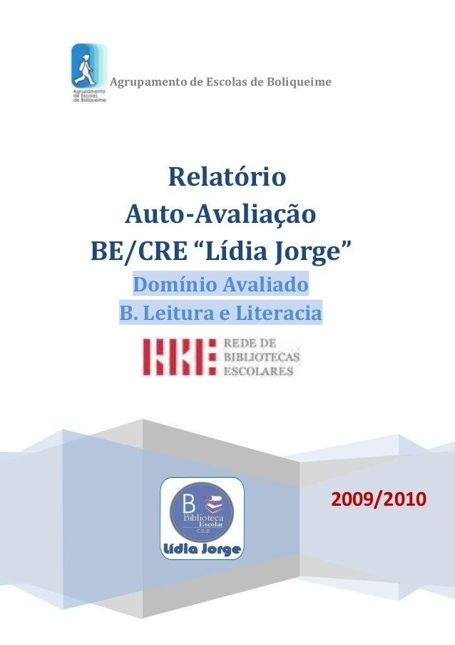 """Agrupamento de Escolas de Boliqueime 2009/2010 Relatório Auto-Avaliação BE/CRE """"Lídia Jorge"""" Domínio Avaliado B. Leitura e..."""