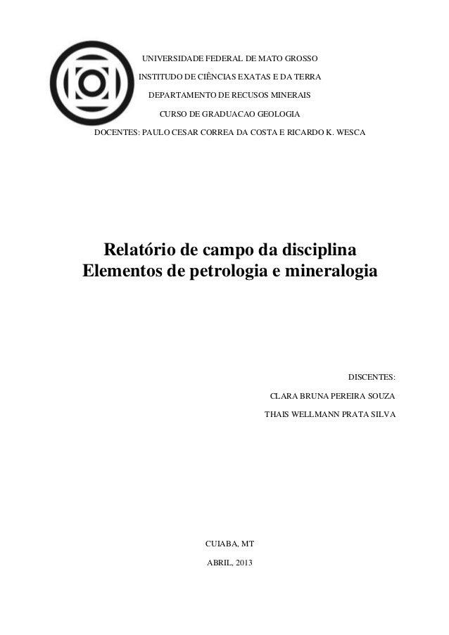 UNIVERSIDADE FEDERAL DE MATO GROSSO INSTITUDO DE CIÊNCIAS EXATAS E DA TERRA DEPARTAMENTO DE RECUSOS MINERAIS CURSO DE GRAD...