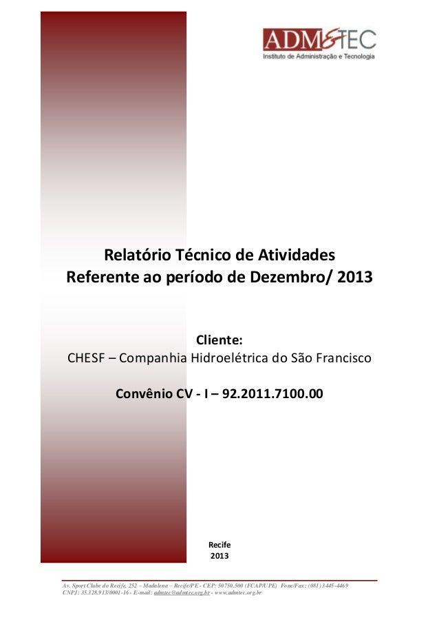 Relatório Técnico de Atividades  Referente ao período de Dezembro/ 2013  Cliente:  CHESF – Companhia Hidroelétrica do São ...
