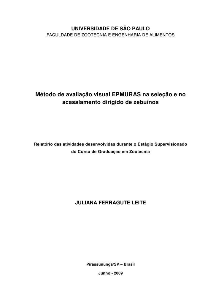 UNIVERSIDADE DE SÃO PAULO      FACULDADE DE ZOOTECNIA E ENGENHARIA DE ALIMENTOS     Método de avaliação visual EPMURAS na ...