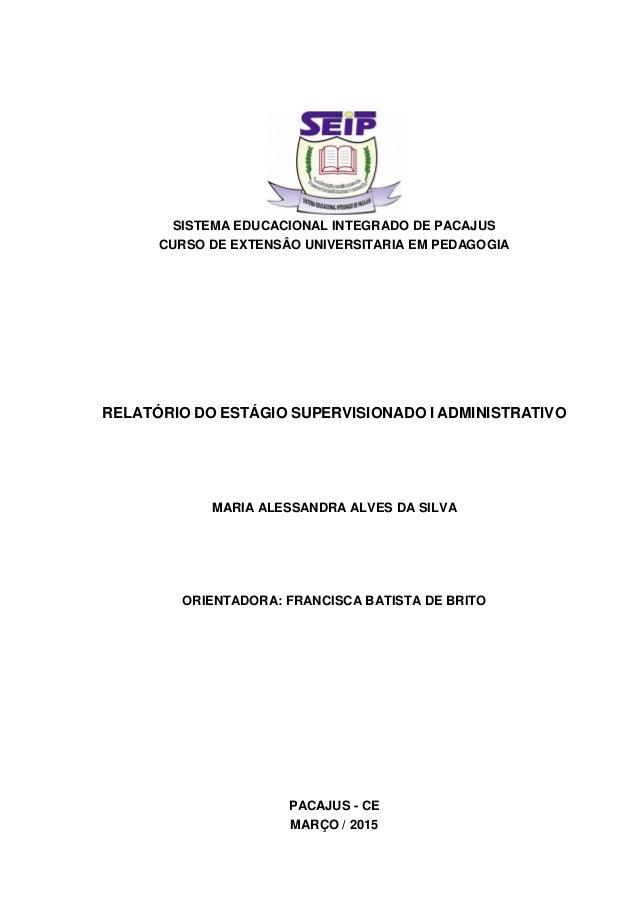SISTEMA EDUCACIONAL INTEGRADO DE PACAJUS CURSO DE EXTENSÂO UNIVERSITARIA EM PEDAGOGIA RELATÓRIO DO ESTÁGIO SUPERVISIONADO ...