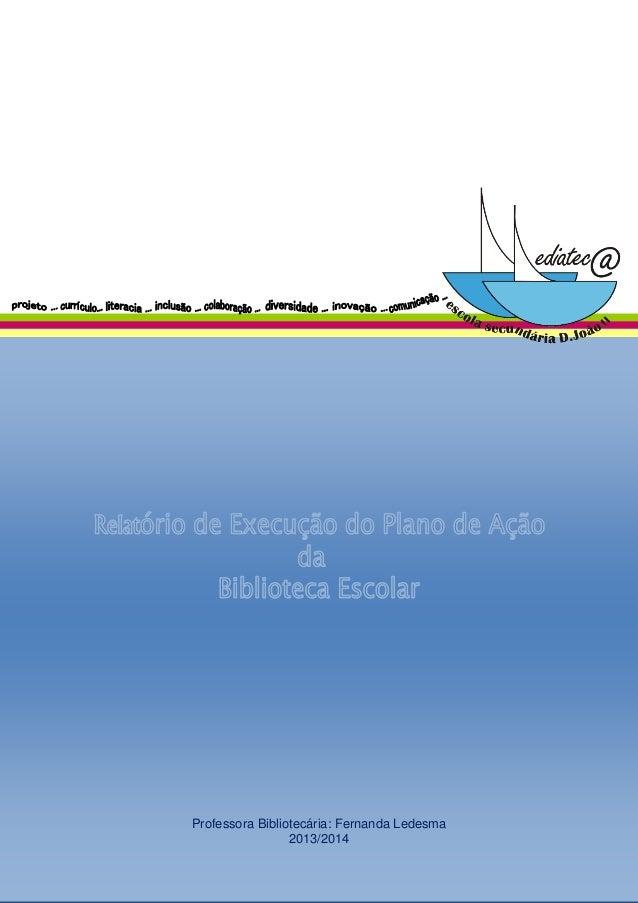 Professora Bibliotecária: Fernanda Ledesma  2013/2014