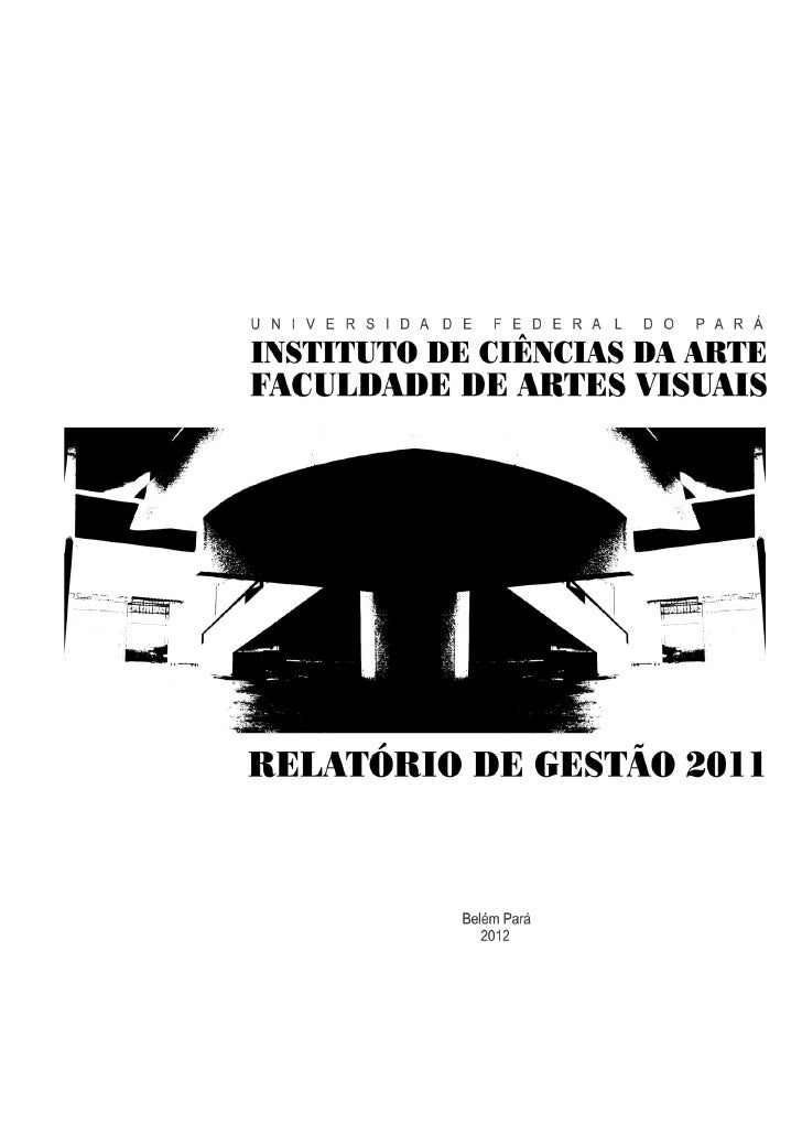 1          RELATÓRIO DE GESTÃO FAV 2011Apresentação                O presente relatório, fruto de ações coletivas e decisõ...