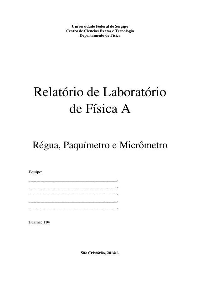 Universidade Federal de Sergipe Centro de Ciências Exatas e Tecnologia Departamento de Física Relatório de Laboratório de ...