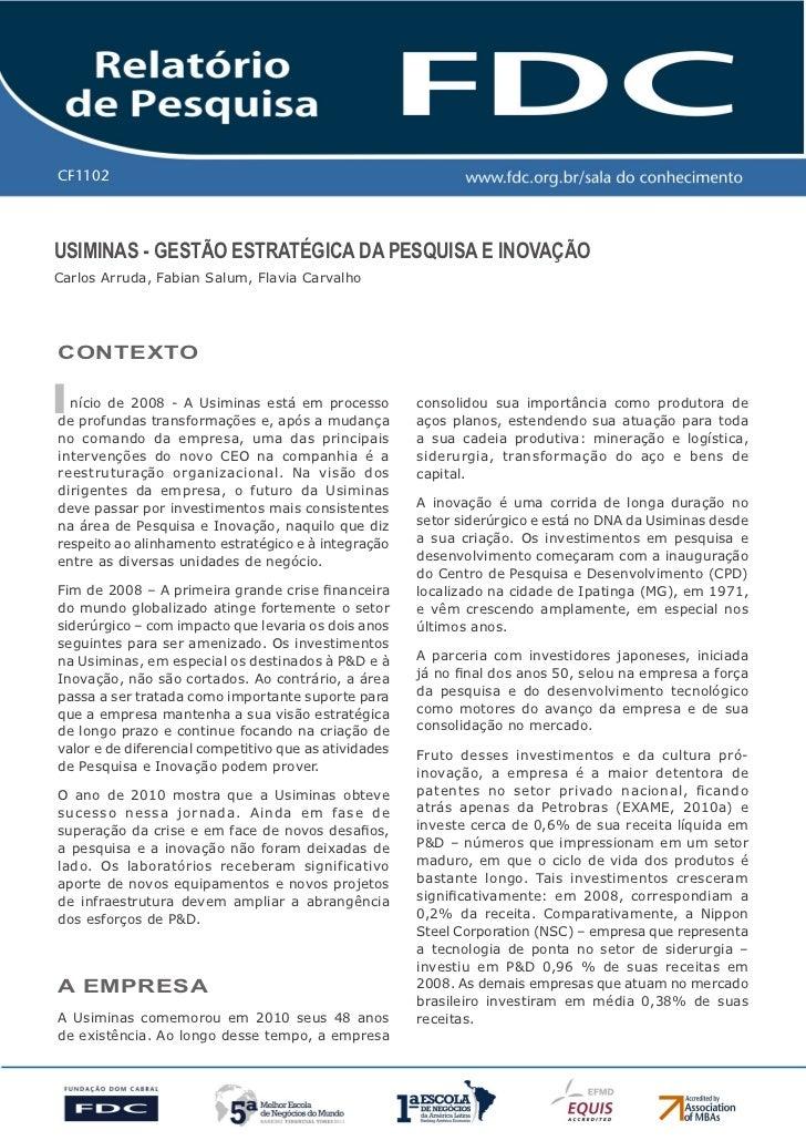 CF1102USIMINAS - GeStão eStrAtéGIcA dA PeSqUISA e INovAçãoCarlos Arruda, Fabian Salum, Flavia CarvalhocoNtextoI nício de 2...