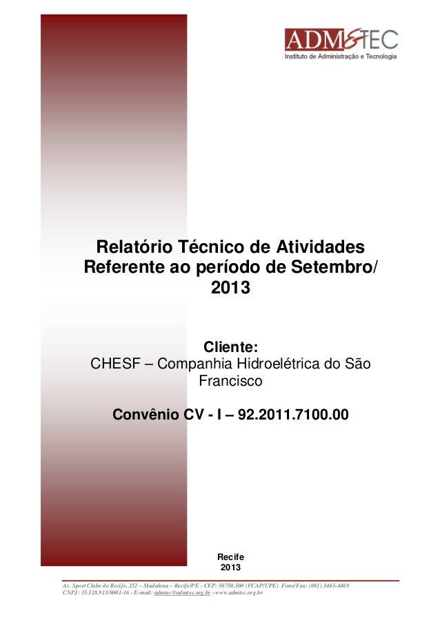 Relatório Técnico de Atividades Referente ao período de Setembro/ 2013 Cliente: CHESF – Companhia Hidroelétrica do São Fra...