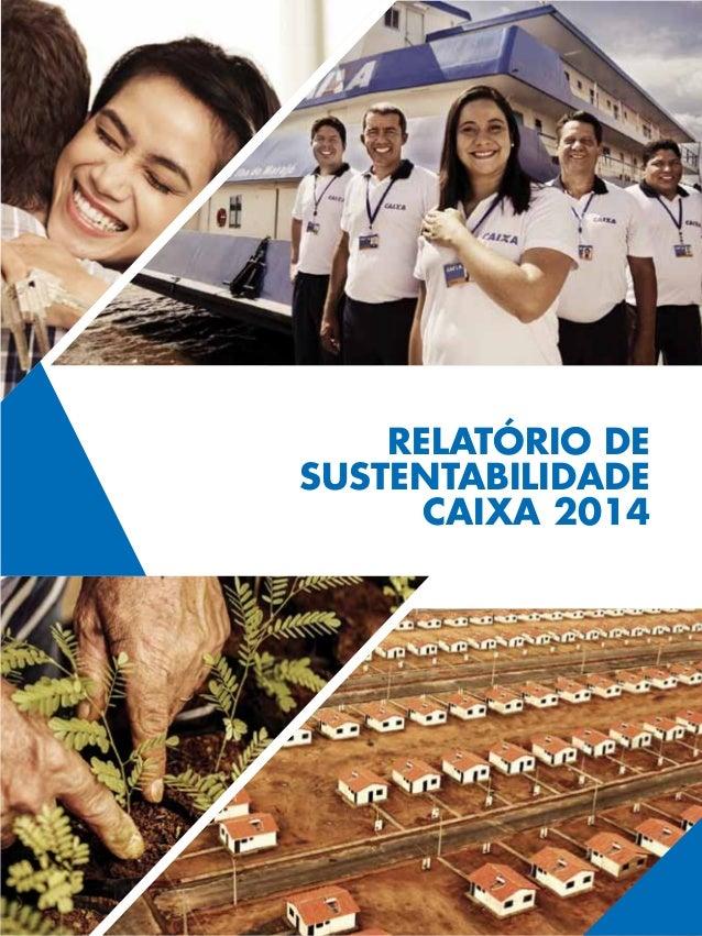 RELATÓRIO DE SUSTENTABILIDADE CAIXA 2014