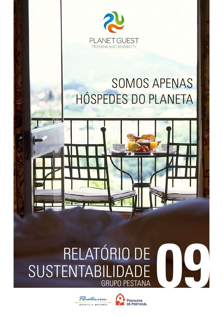 SOMOS APENAS      HÓSPEDES DO PLANETA    RELATÓRIO DESUSTENTABILIDADE          GRUPO PESTANA   09
