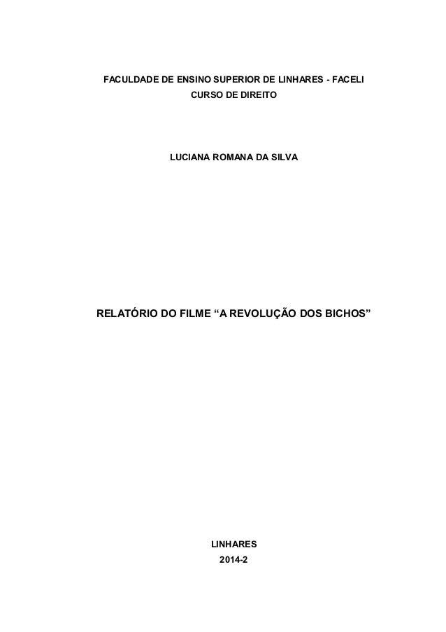 """FACULDADE DE ENSINO SUPERIOR DE LINHARES - FACELI  CURSO DE DIREITO  LUCIANA ROMANA DA SILVA  RELATÓRIO DO FILME """"A REVOLU..."""