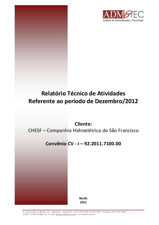 Relatório Técnico de Atividades Referente ao período de Dezembro/2012  Cliente: CHESF – Companhia Hidroelétrica do São Fra...