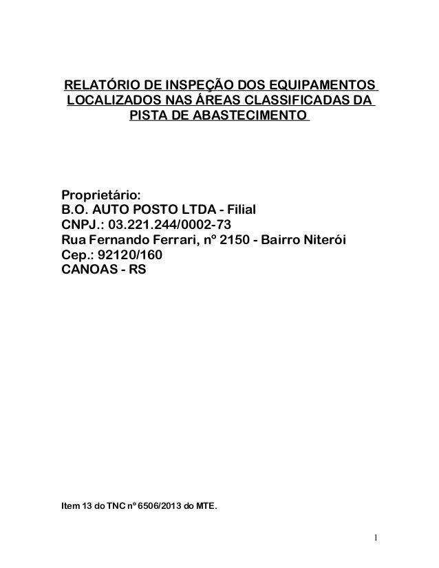 RELATÓRIO DE INSPEÇÃO DOS EQUIPAMENTOS LOCALIZADOS NAS ÁREAS CLASSIFICADAS DA PISTA DE ABASTECIMENTO Proprietário: B.O. AU...