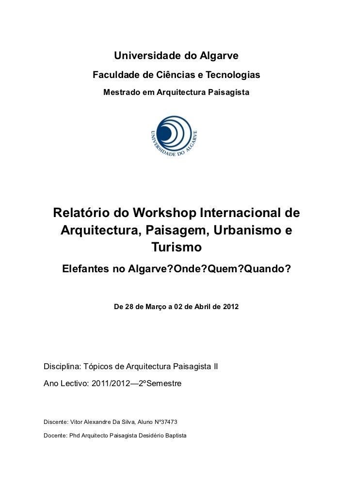 Universidade do Algarve                  Faculdade de Ciências e Tecnologias                      Mestrado em Arquitectura...