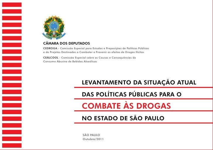 CÂMARA DOS DEPUTADOSCEDROGA - Comissão Especial para Estudos e Proposições de Políticas Públicase de Projetos Destinados a...