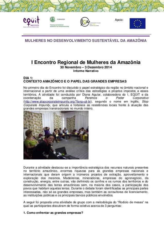 Apoio: MULHERES NO DESENVOLVIMENTO SUSTENTÁVEL DA AMAZÔNIA I Encontro Regional de Mulheres da Amazônia 30 Novembro – 3 Dez...