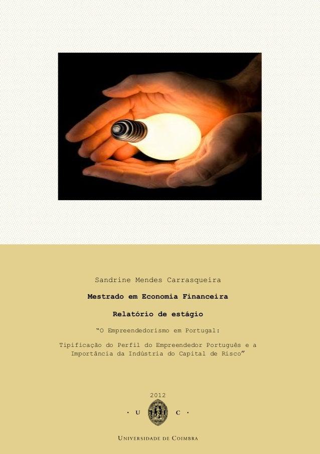 """Imagem Sandrine Mendes Carrasqueira Mestrado em Economia Financeira Relatório de estágio """"O Empreendedorismo em Portugal: ..."""
