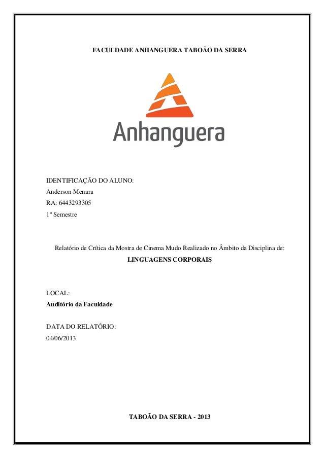 FACULDADE ANHANGUERA TABOÃO DA SERRAIDENTIFICAÇÃO DO ALUNO:Anderson MenaraRA: 64432933051º SemestreRelatório de Crítica da...