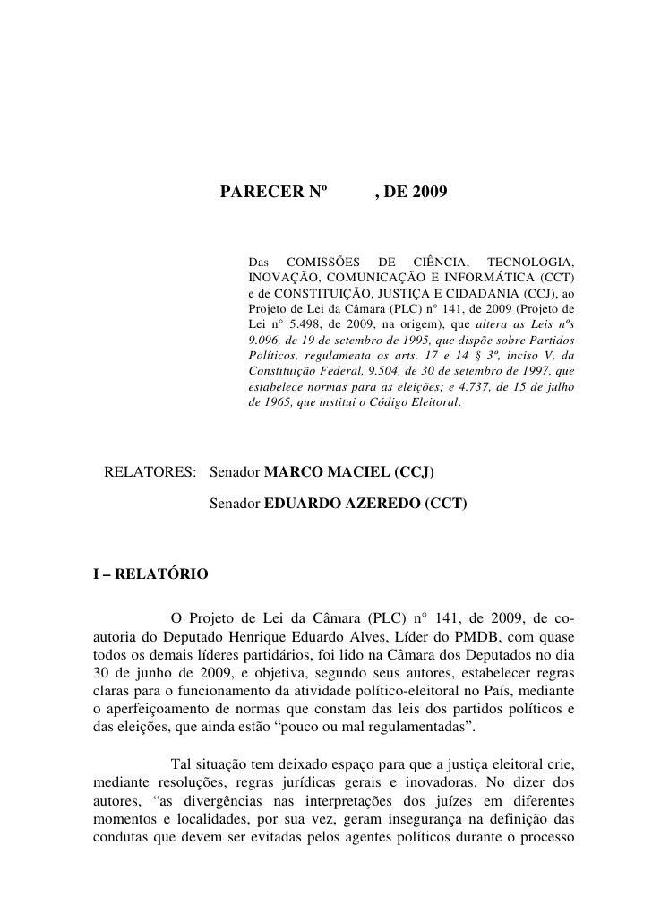 PARECER Nº                 , DE 2009                            Das COMISSÕES DE CIÊNCIA, TECNOLOGIA,                     ...