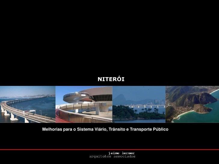 NITERÓI     Melhorias para o Sistema Viário, Trânsito e Transporte Público