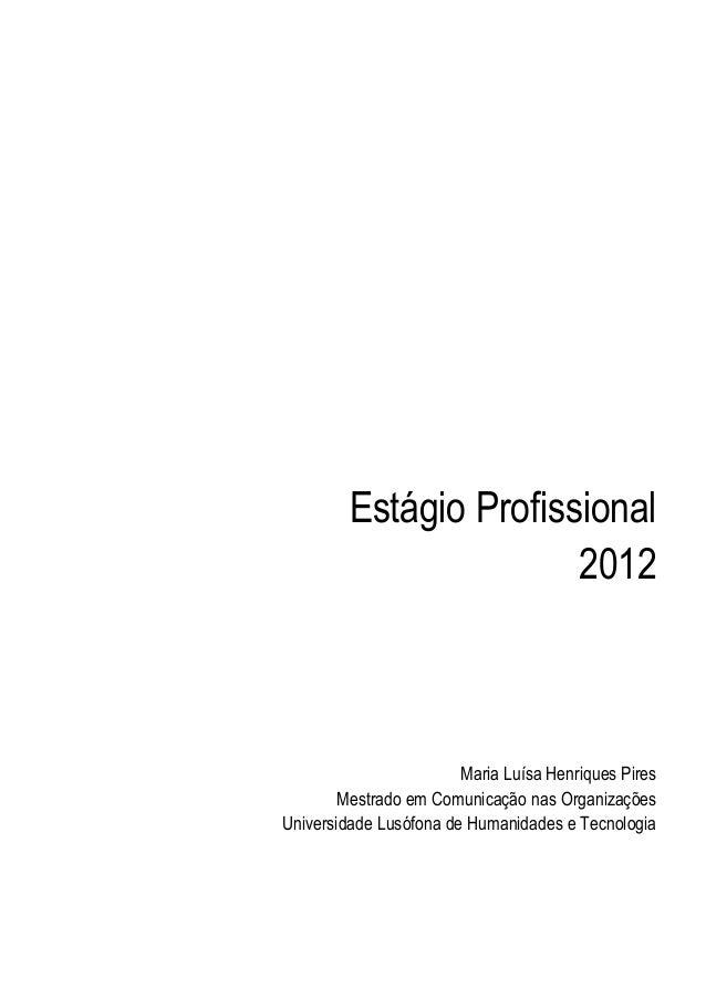 Estágio Profissional                        2012                        Maria Luísa Henriques Pires        Mestrado em Com...