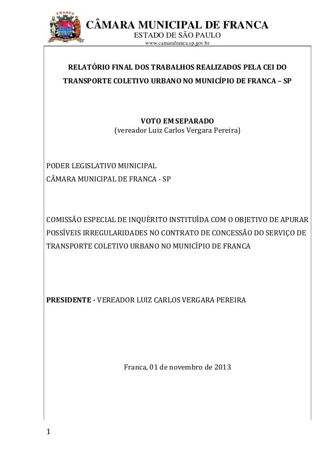 CÂMARA MUNICIPAL DE FRANCA ESTADO DE SÃO PAULO www.camarafranca.sp.gov.br  RELATÓRIO FINAL DOS TRABALHOS REALIZADOS PELA C...