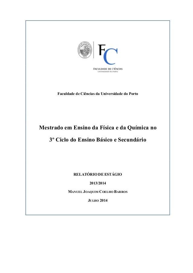 Faculdade de Ciências da Universidade do Porto Mestrado em Ensino da Física e da Química no 3º Ciclo do Ensino Básico e Se...