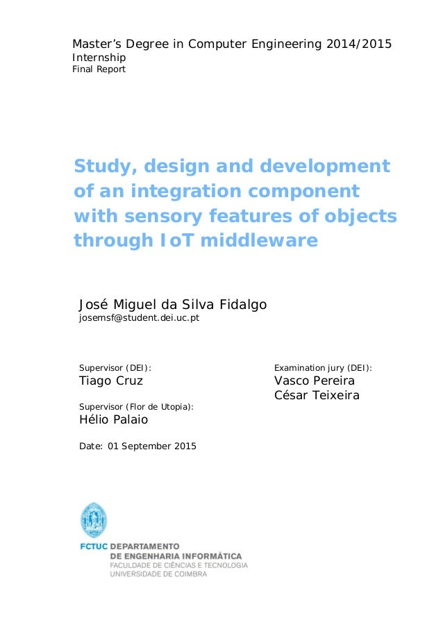 Study, design and development of an integration component with sensory features of objects through IoT middleware José Mig...
