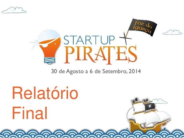 30 de Agosto a 6 de Setembro, 2014  Relatório Final
